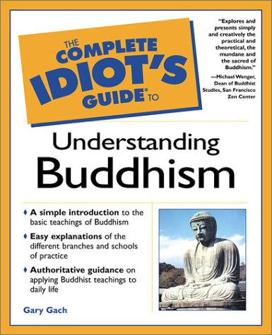 9780028641706: The Complete Idiot's Guide to Understanding Buddhism (Complete Idiot's Guides (Lifestyle Paperback))