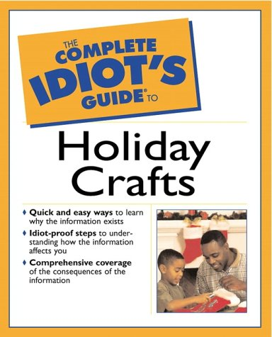 9780028642000: The Complete Idiot's Guide to Holiday Crafts