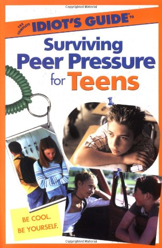 9780028642154: The Complete Idiot's Guide to Surviving Peer Pressure for Teens