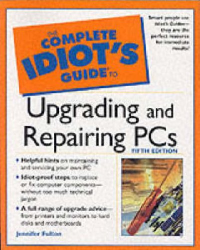 9780028642390: The Complete Idiot's Guide to Upgrading and Repairing PC's