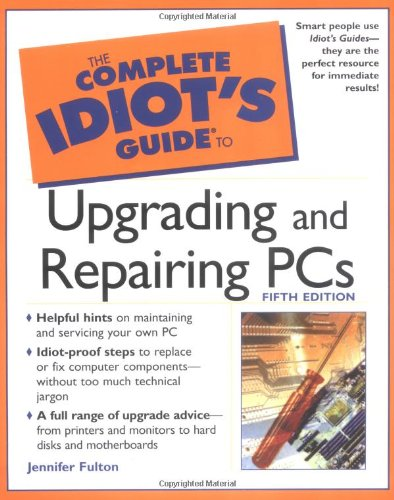 9780028642390: The Complete Idiot's Guide to Upgrading and Repairing PCs (5th Edition) (Complete Idiot's Guides)