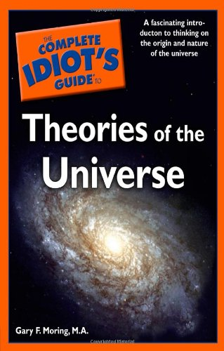 9780028642420: The Complete Idiot's Guide to Theories of the Universe
