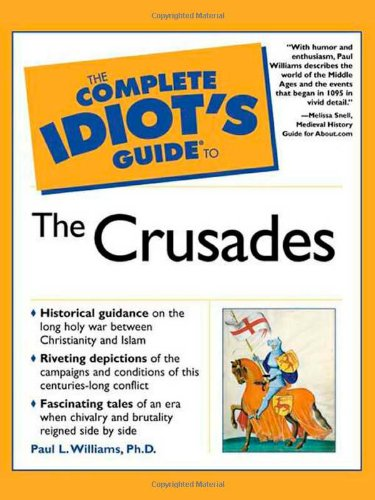 9780028642437: The Complete Idiot's Guide to the Crusades (Complete Idiot's Guides (Lifestyle Paperback))