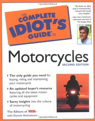 The Complete Idiot's Guide to Motorcycles (2nd: Darwin Holmstrom, Motorcyclist