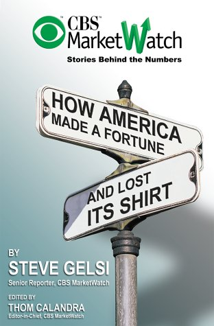 9780028642611: CBS Marketwatch Stories Behind the Numbers: How America Made a Fortune and Lost Its Shirt