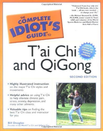 Complete Idiot's Guide to T'ai Chi and QiGong, 2E (The Complete Idiot's Guide): Bill...