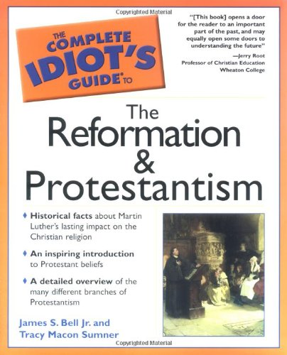 9780028642703: The Complete Idiot's Guide to the Reformation and Protestantism
