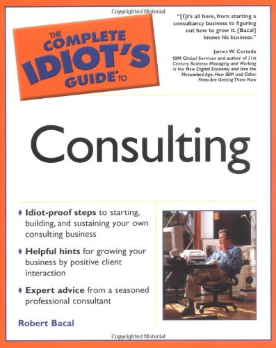 9780028642710: The Complete Idiot's Guide(R) to Consulting