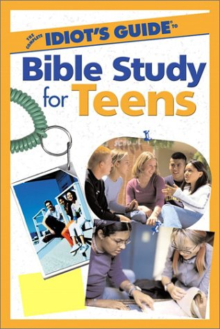 9780028642741: The Complete Idiot's Guide to Bible Study for Teens