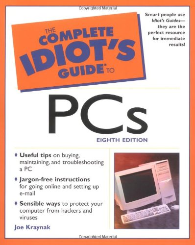 9780028642758: The Complete Idiot's Guide to PCs (8th Edition)