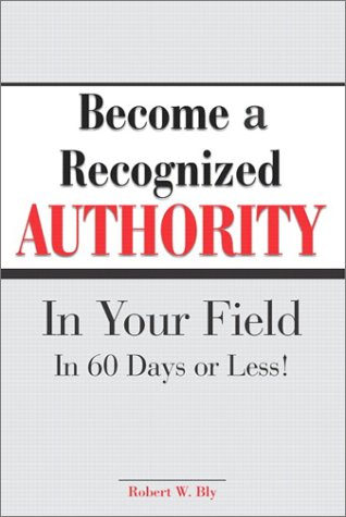 9780028642833: Become a Recognised Authority in Your Field in 60 Days or Less!