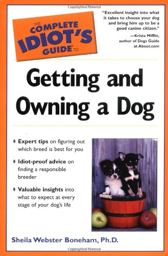 9780028642840: Complete Idiot's Guide to Getting and Owning a Dog (Complete Idiot's Guides (Lifestyle Paperback))