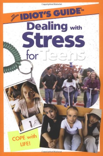 9780028643014: The Complete Idiot's Guide(R) to Dealing with Stress for Teens