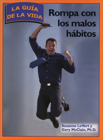 Rompa con los malos habitos (9780028643038) by Suzanne LeVert; Gary McClain