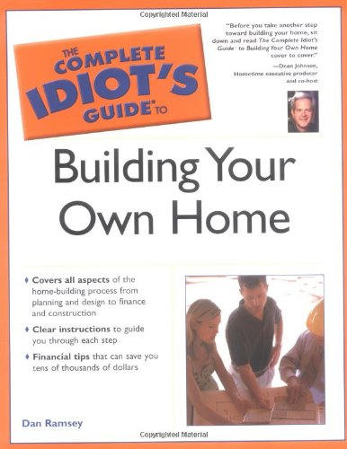 9780028643113: The Complete Idiot's Guide to Building Your Own Home