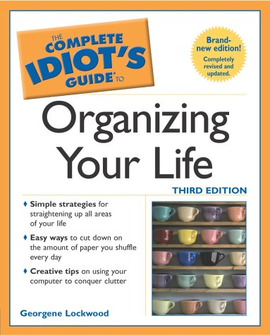 9780028643182: The Complete Idiot's Guide to Organizing your Life (3rd Edition)