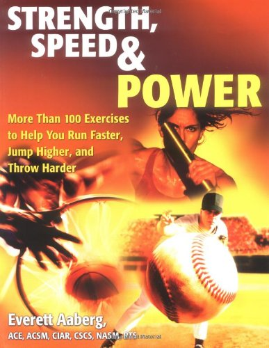 9780028643328: Strength, Speed & Power: More Than 100 Exercises to Help You Run Faster, Jump Higher, and Throw Harder