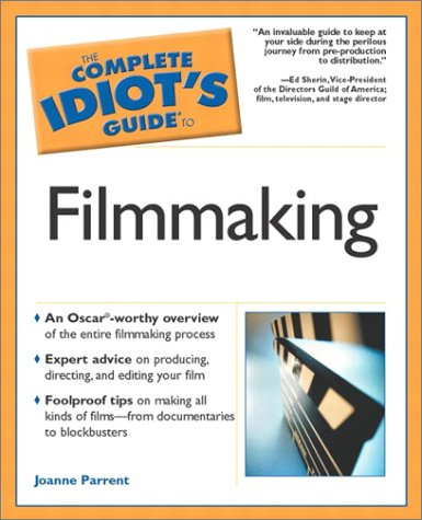 9780028643403: The Complete Idiot's Guide to Filmmaking