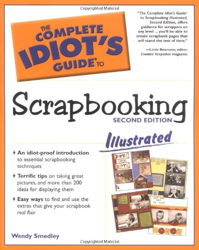 9780028643724: The Complete Idiot's Guide to Scrapbooking