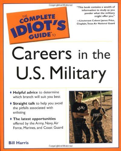 9780028643816: The Complete Idiot's Guide To Careers in the U.S. Military