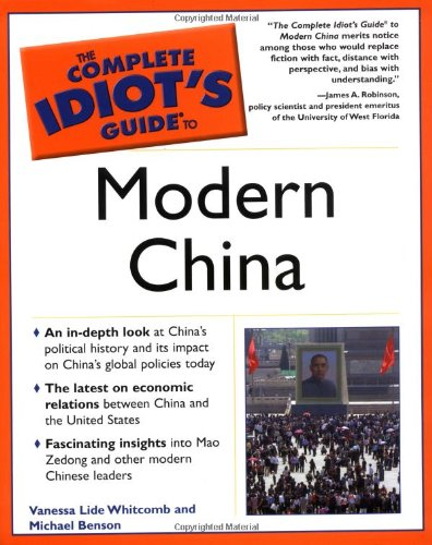 The Complete Idiot's Guide to Modern China: Vanessa Lide Whitcomb; Mike Benson
