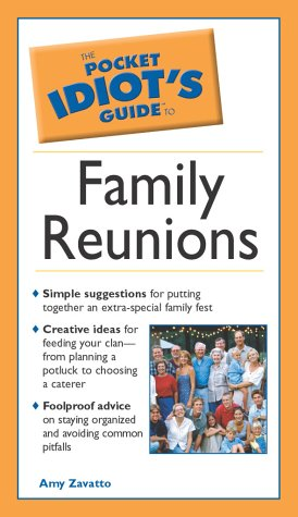 Pocket Idiot's Guide to Family Reunions (9780028643885) by Amy Zavatto