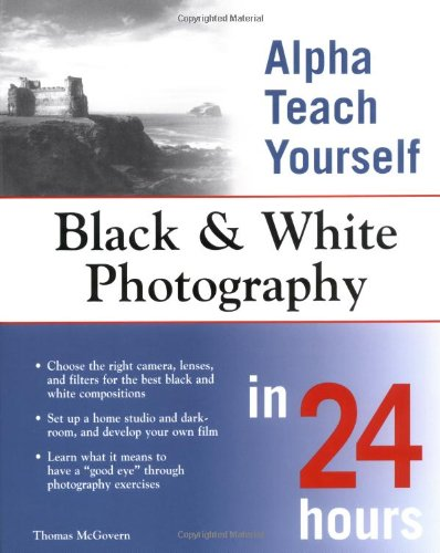 9780028643922: Alpha Teach Yourself Black and White Photography in 24 Hours