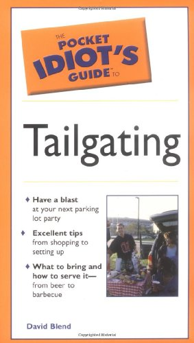 9780028644011: Pocket Idiot's Guide To Tailgating