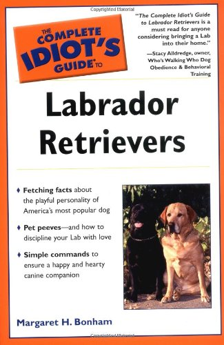 9780028644066: The Complete Idiot's Guide to Labrador Retrievers