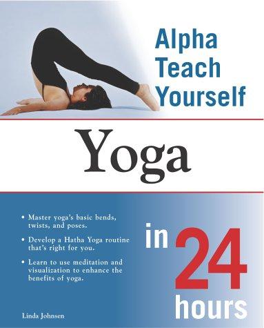 9780028644127: Alpha Teach Yourself: Yoga in 24 Hours