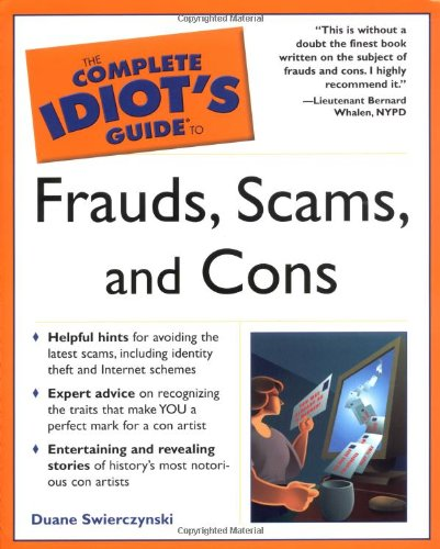 9780028644158: Complete Idiot's Guide to Frauds, Scams and Cons
