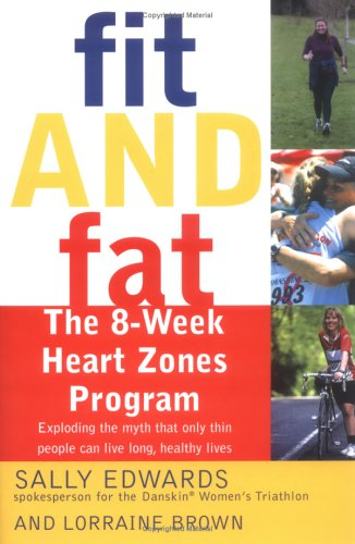 9780028644233: Fit and Fat: The 8-Week Heart Zones Program