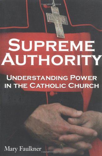 9780028644271: Supreme Authority : Understanding Power in the Catholic Church