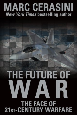 The Future of War: The Face of 21st-Century Warfare (002864431X) by Cerasini, Marc