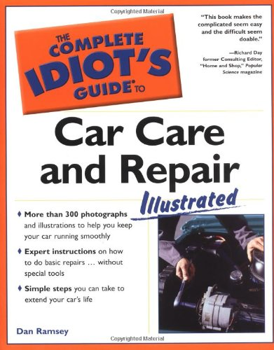 9780028644325: The Complete Idiot's Guide to Car Care and Repair Illustrated
