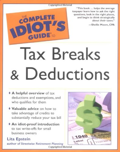 9780028644394: The Complete Idiot's Guide to Tax Breaks and Deductions