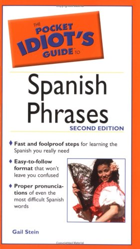 9780028644448: The Pocket Idiot's Guide to Spanish Phrases (Pocket Idiot's Guides)