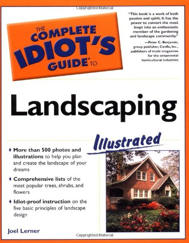 The Complete Idiot's Guide to Landscaping Illustrated: Lerner, Joel