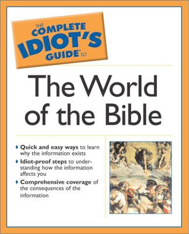 9780028644479: Complete Idiot's Guide  to the World of the Bible (The Complete Idiot's Guide)