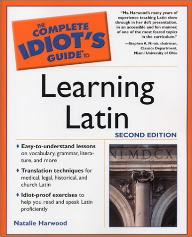 9780028644509: The Complete Idiot's Guide to Learning Latin (Complete Idiot's Guides (Lifestyle Paperback))