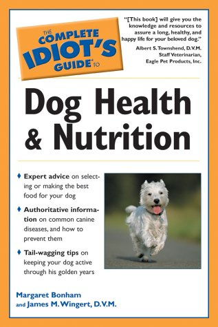 9780028644554: The Complete Idiot's Guide to Dog Health & Nutrition