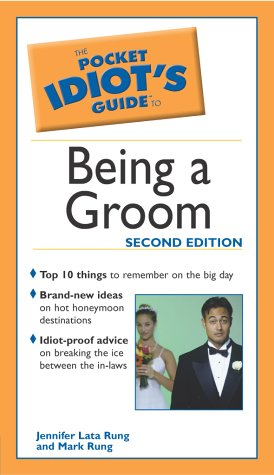 9780028644561: Pocket Idiot's Guide to Being a Groom, 2e (Pocket Idiot's Guides)