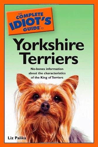 9780028644585: The Complete Idiot's Guide to Yorkshire Terriers