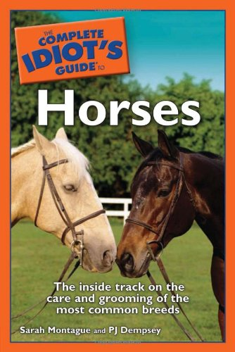 9780028644608: The Complete Idiot's Guide to Horses (Complete Idiot's Guides (Lifestyle Paperback))