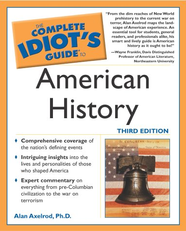 9780028644646: The Complete Idiot's Guide to American History, Third Edition