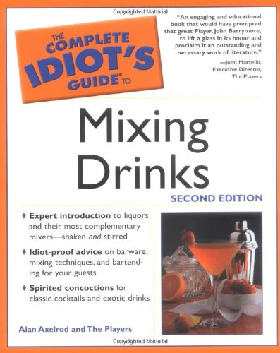 9780028644684: Complete Idiot's Guide to Mixing Drinks, 2E (The Complete Idiot's Guide)