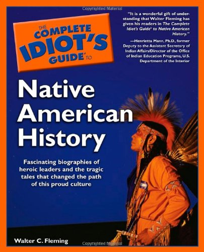 9780028644691: The Complete Idiot's Guide to Native American History (Complete Idiot's Guides (Lifestyle Paperback))