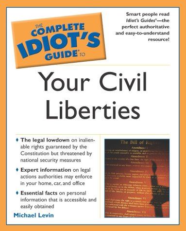 9780028644738: Complete Idiot's Guide to Your Civil Liberties (The Complete Idiot's Guide)