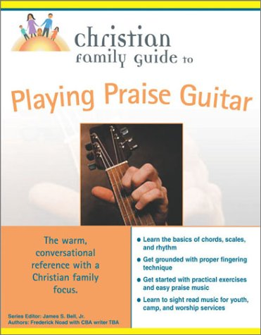 9780028644776: Christian Family Guide to Playing Praise Guitar