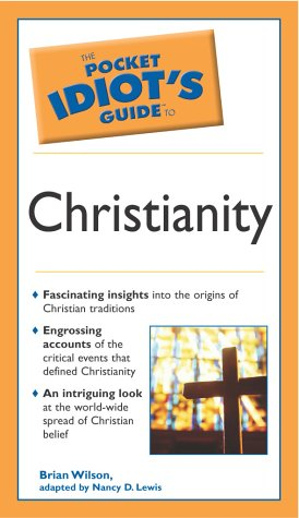 9780028644806: The Pocket Idiot's Guide to Christianity